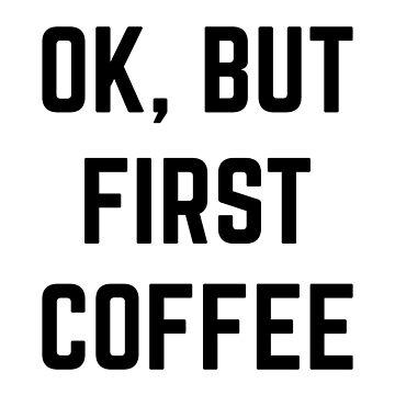 Ok, aber zuerst Kaffee von hocapontas