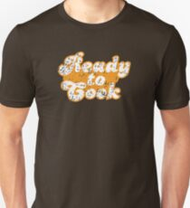 Ready to COOK! T-Shirt