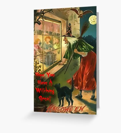 Hope You Have A Witching Great Hallowe'en Greeting Card