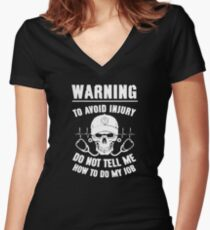 Warning to avoid injury do not tell me how to do my job Women's Fitted V-Neck T-Shirt