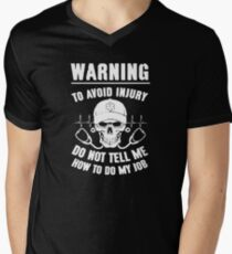 Warning to avoid injury do not tell me how to do my job T-Shirt