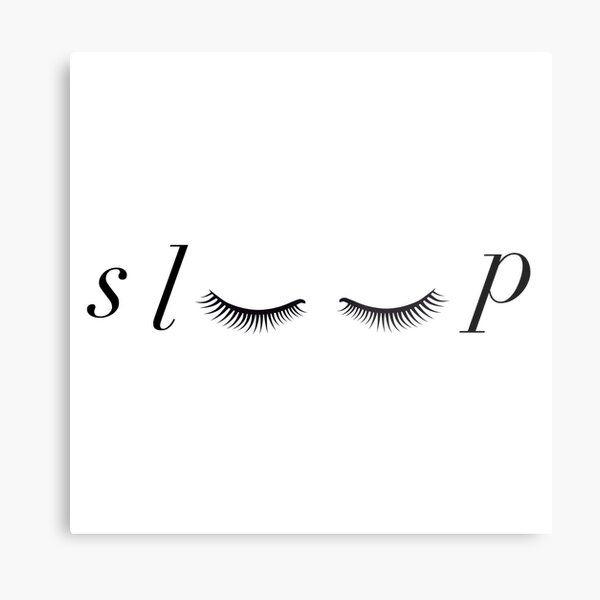 Sleep Eyelashes Text / Typeography Metal Print