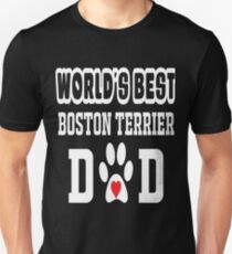 World's Best Boston Terrier Dad Dog Lover Unisex T-Shirt