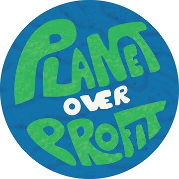 Planet Over Profit by mattreno