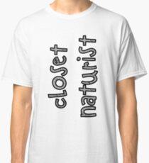 Closet Naturist Classic T-Shirt