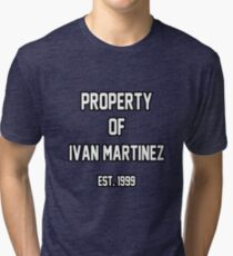 Property of Ivan Martinez Tri-blend T-Shirt