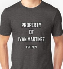 Property of Ivan Martinez Unisex T-Shirt