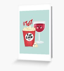 wine and popcorn Greeting Card