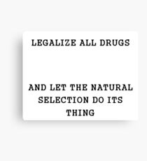 LEGALIZE ALL DRUGS Canvas Print