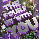 May The Fours Be With You Design by muz2142