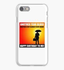 happy birthday sarcasm cynical iPhone Case/Skin