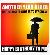 happy birthday sarcasm cynical Poster