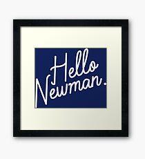 Hello Newman Framed Print