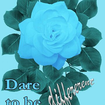 Dare to Be Different - Turquoise Blue Rose by suzetteransome
