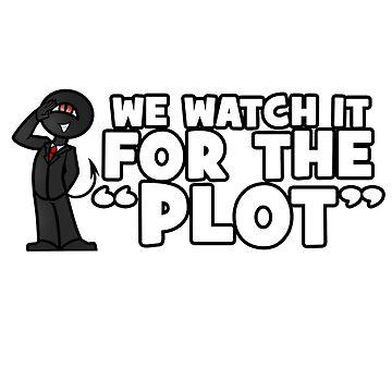 """We watch it for the PLOT"" Shady Corner 2017 Shirt by BaronVonRosco"