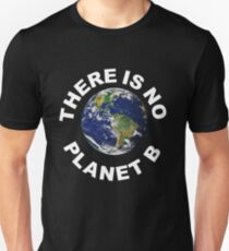 There Is No Planet B - Save Earth -	 Unisex T-Shirt