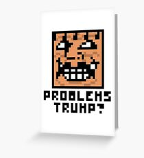 Problems Trump? Greeting Card