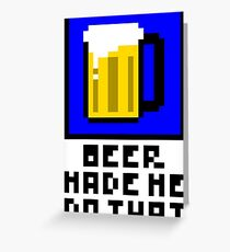 Beer Made Me Do That! Greeting Card