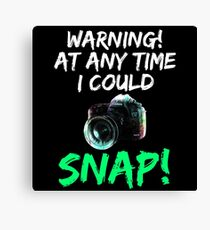 Cute and Cool Photography Merchandise - I Could Snap - Best Gift for Men, Women, Mom, Dad, Boyfriend, Girlfriend, Husband, Wife, Him, Her, Couples, Grandma, Brother or Friends Canvas Print