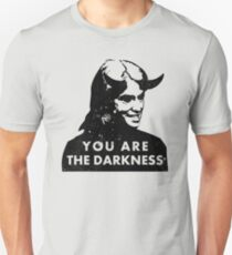 Kellyanne Conway You Are the Darkness Unisex T-Shirt