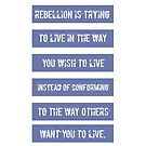 Rebellion is trying to live... by #PoptART products from Poptart.me