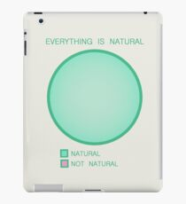 Everything is Natural iPad Case/Skin