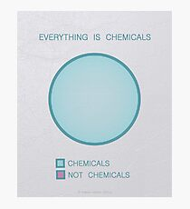 Everything is chemicals Photographic Print