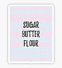 Waitress: Sugar, Butter, Flour Sticker