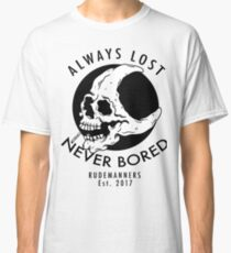 ALWAYS LOST NEVER BORED Classic T-Shirt