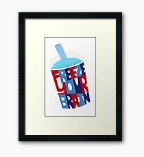 Freeze Your Brain Framed Print