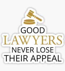 Good Lawyers Never Lose Their Appeal - Funny Lawyer True Attorney Gift Sticker