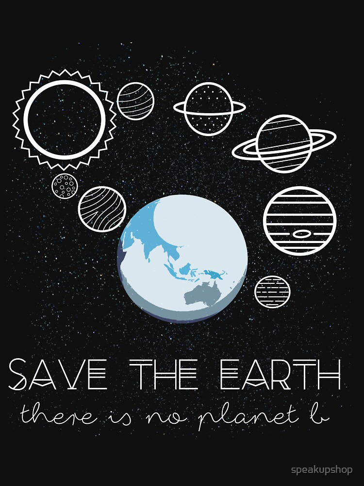 Save The Earth  by speakupshop