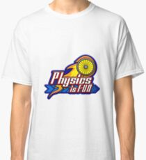 Physics is Fun Classic T-Shirt