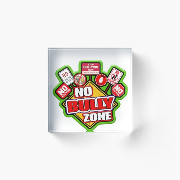No Bully Zone Acrylic Block