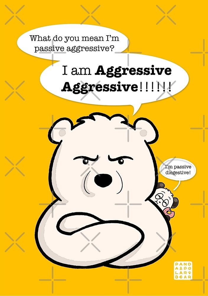 Aggressive Aggressive by Panda And Polar Bear