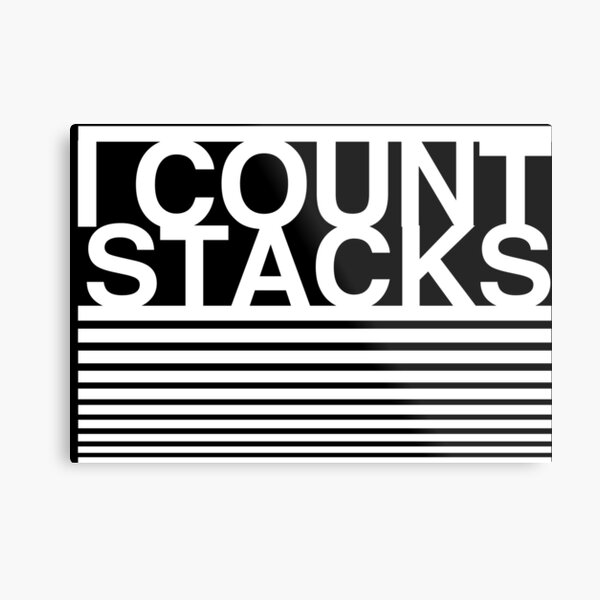 I COUNT STACKS  (Big Sean - Bounce Back) Metal Print
