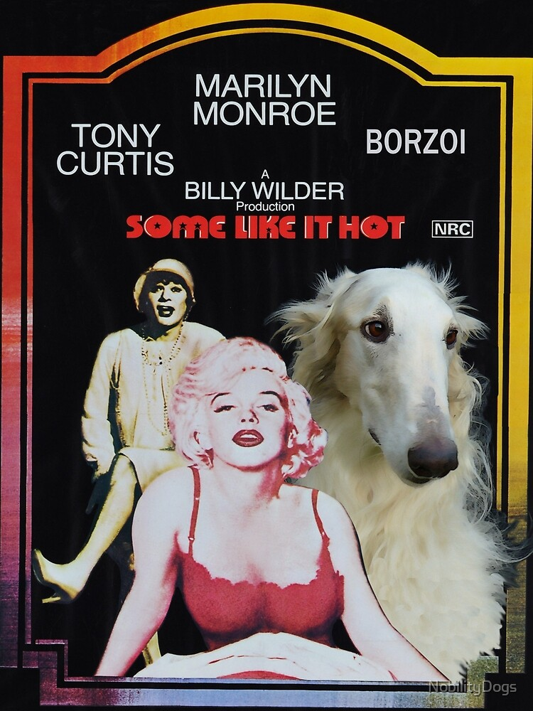 Borzoi Art -  Some Like It Hot. Movie Poster Art by NobilityDogs