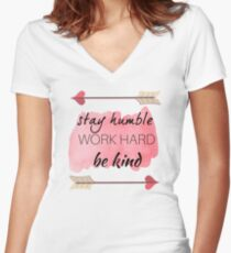 Stay Humble, Work Hard, Be Kind, Quote Women's Fitted V-Neck T-Shirt
