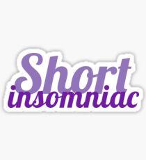 Short Insomniac Sticker