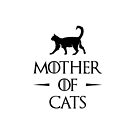 Mother of Cats - Game of Thrones by 4ogo Design