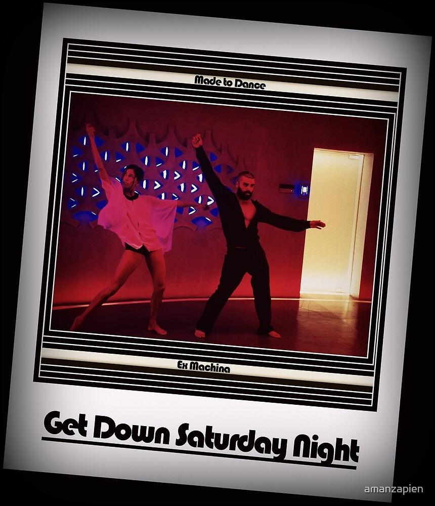 Made to Dance - Ex Machina - Get Down Saturday Night by amanzapien