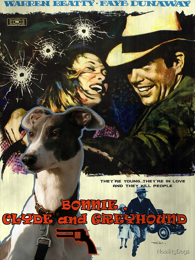Greyhound Art - Bonnie and Clyde Movie Poster by NobilityDogs