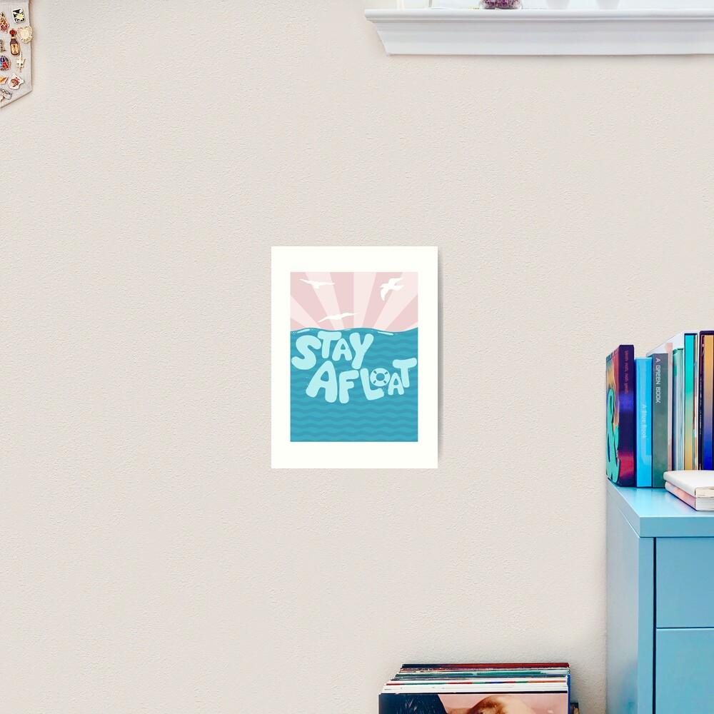 ST\Y AFLOAT Art Print