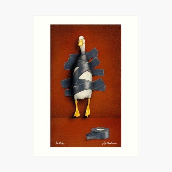 Will Bullas / art print / duck tape... / humor / animals Art Print