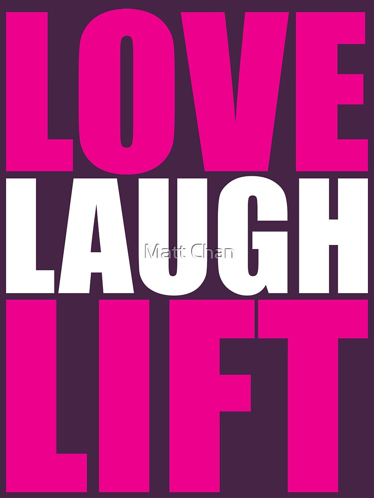 LOVE, LAUGH, LIFT by mchanfitness