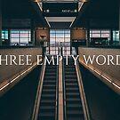 Drei leere Wörter von InspiredByMusic