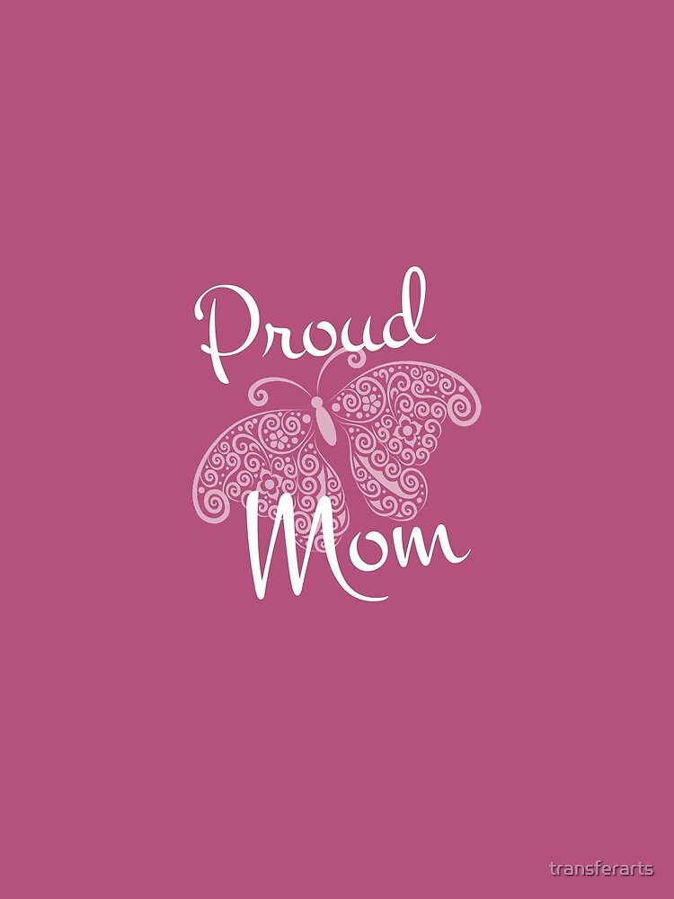 Proud Mom Butterfly Design by transferarts