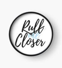 Pull me Closer Clock