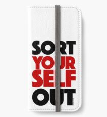 Sort Yourself Out (1) iPhone Wallet/Case/Skin