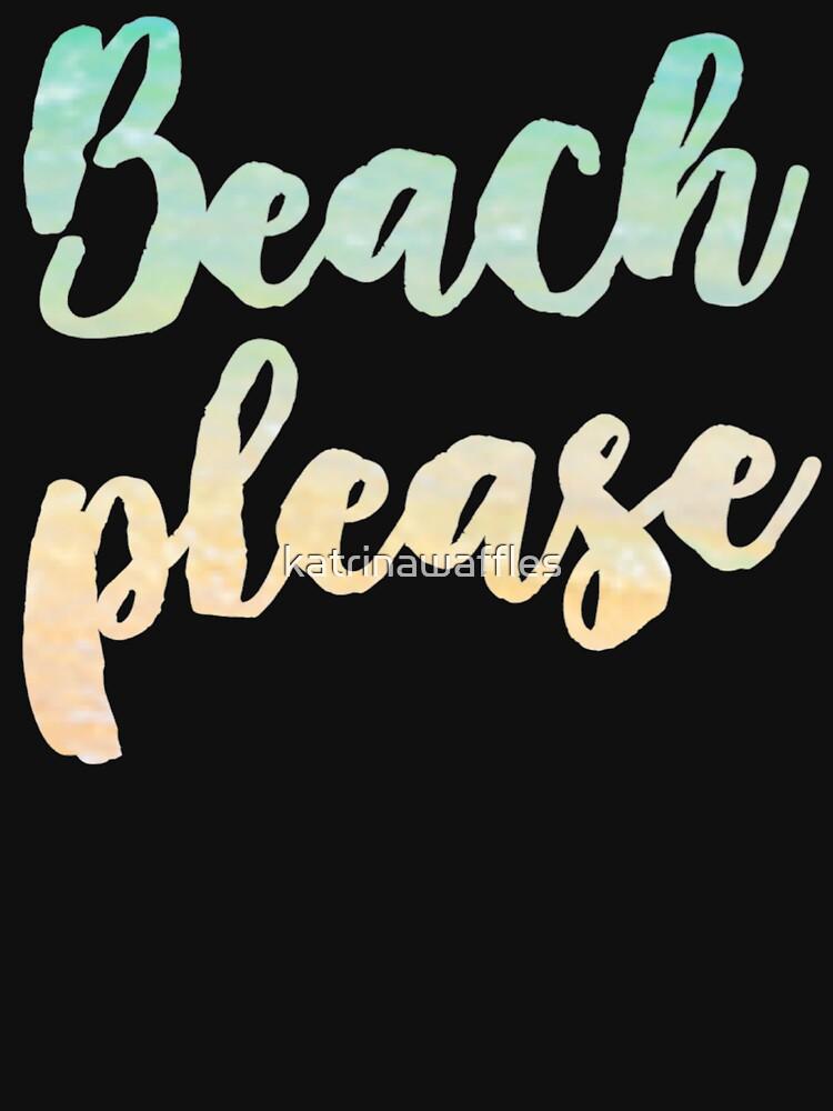 BEACH PLEASE by katrinawaffles